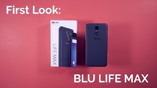 3,700mAh Battery Smartphone for $79?? (First Look: BLU LIFE MAX)