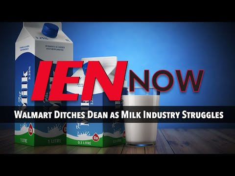 IEN NOW: Walmart Ditches Dean as Milk Industry Struggles