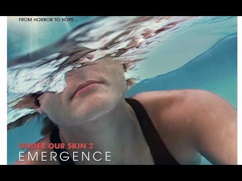 UNDER OUR SKIN 2: EMERGENCE - FROM HORROR TO HOPE (2014)