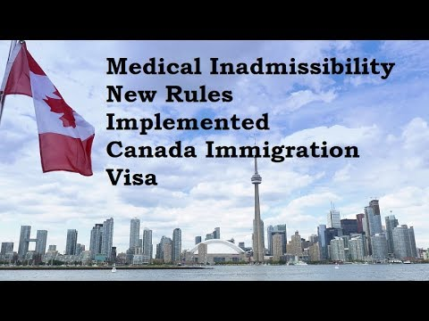 Medical Inadmissibility New Rules Implemented Canada Immigration Visa