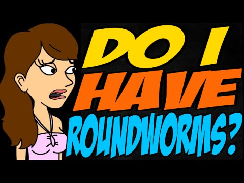 Do I Have Roundworms?