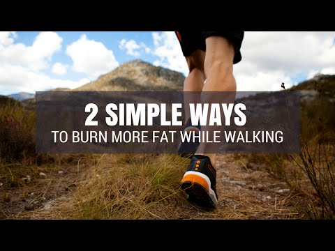 2 Simple Ways to Burn More Fat While Walking