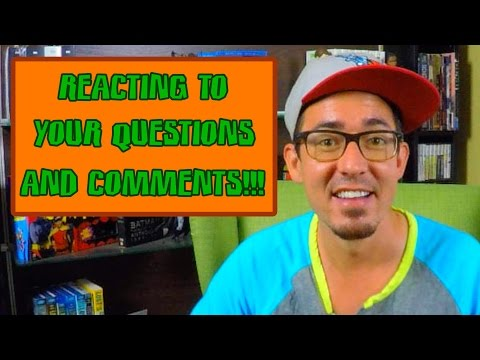 Reacting to Questions & Comments!!!