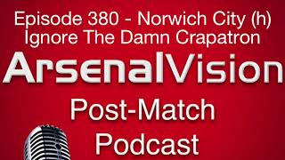 Episode 380 - Norwich City (h) - Ignore The Damn Crapatron