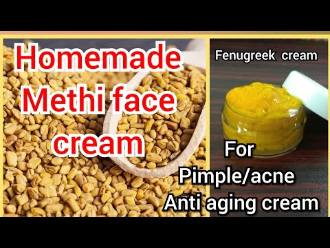 Methi Face Cream: Fenugreek face cream for acne/wrinkles/pimples / Home made face creams
