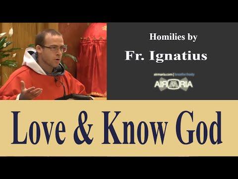 Love and Know God - Jun 01 - Homily - Fr Ignatius
