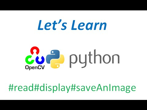 Let's Learn OpenCV-Python: Read, Display & Save an Image