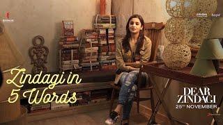 Dear Zindagi | Zindagi in 5 words | Alia Bhatt, Shah Rukh Khan | In Cinemas Now