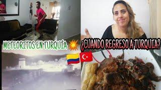 ¿CUÁNDO REGRESO A TURQUIA?/CAEN METEOROS EN TURQUÍA /#ColombianaenTurquía #vivirenturquia