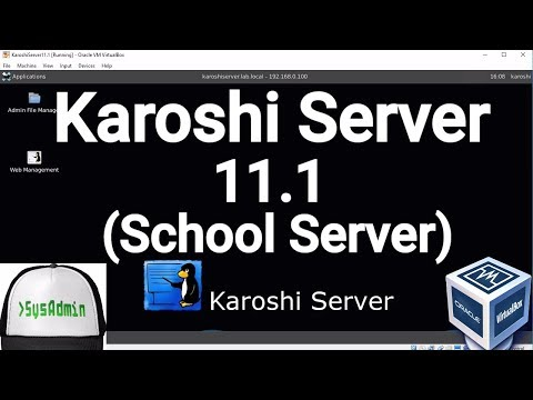 Karoshi Server 11.1 (Open Source School Server) Installation + Overview on Oracle VirtualBox [2017]
