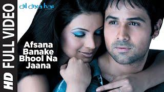 Afsana Banake Bhool Na Jaana [Full Song] , Dil Diya Hai