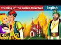 King Of Golden Mountain In English Story English Fairy Tales