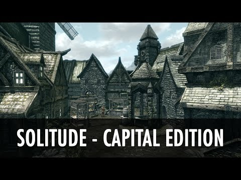 Skyrim Mod Spotlight: Solitude - Capital Edition