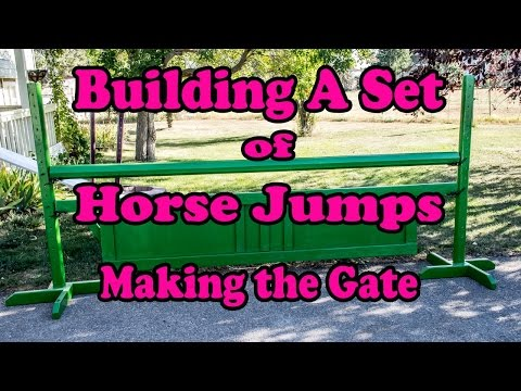 Building a Gate for a Horse Jump: Building Horse Jumps Series