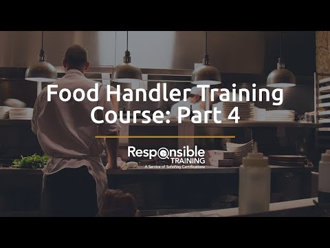 Food Handler Training Course: Part 4