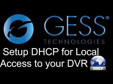 How to setup your GESS H Series DVR for Network access (DHCP LAN Setup)