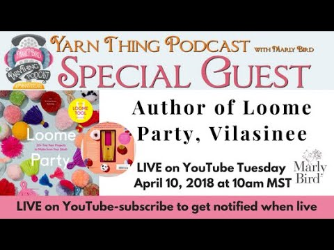 JOIN IN THE LOOME PARTY ON THE YARN THING PODCAST WITH MARLY BIRD