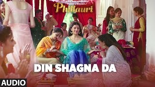 DinShagnaDaFull Audio Song | Phillauri | Anushka Sharma, Diljit Dosanjh | Jasleen Royal