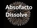 Absofacto - Dissolve (Lyrics)