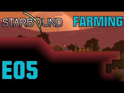 Starbound Let's Play (Beta/S-1) -E05- Farming [PC HD Gameplay Commentary Survival RPG]