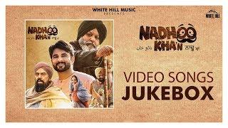 Nadhoo Khan (Video Jukebox) Harish Verma | Wamiqa Gabbi | New Punjabi Songs 2019 | White Hill Music