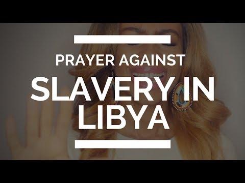 PRAYER AGAINST SLAVERY IN LIBYA