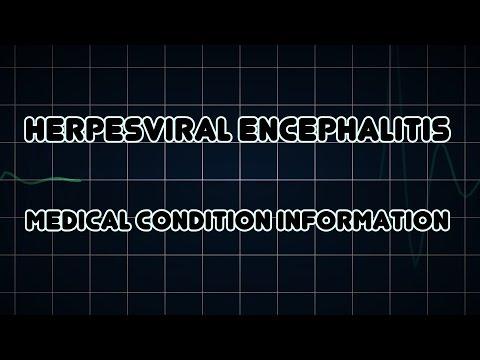 Herpesviral encephalitis (Medical Condition)