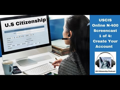 USCIS N-400 Online Screencast 1 of 4: Create Your Account