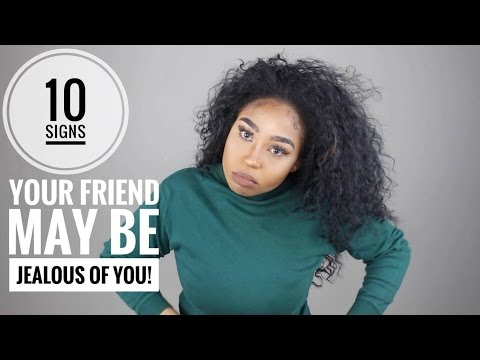 10 Signs your friend may be Jealous of you!