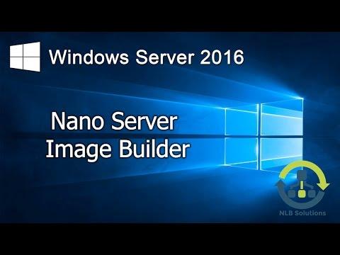 How to create Nano Server with Nano Server Image Builder (Step by Step guide)