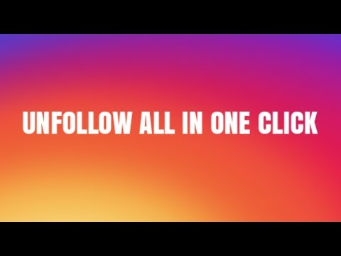 (ONE CLICK) FASTEST WAY TO UNFOLLOW ON INSTAGRAM! MASS UNFOLLOW GUIDE! 2017!