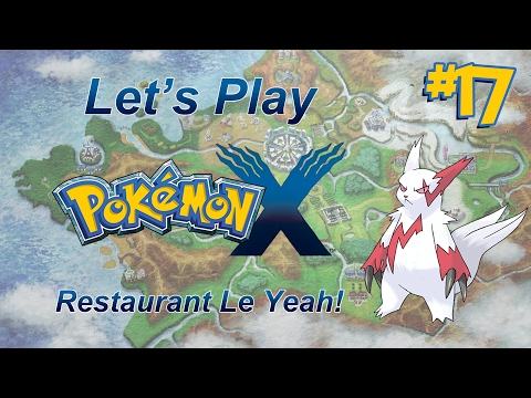 Let's Play Pokemon X, Episode 17: Restaurant Le Yeah!