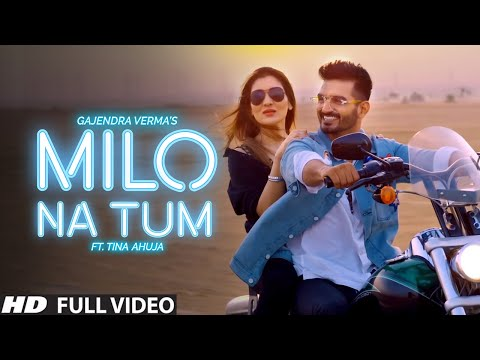 Xxx Mp4 Gajendra Verma Milo Na Tum Ft Tina Ahuja Official Music Video 3gp Sex