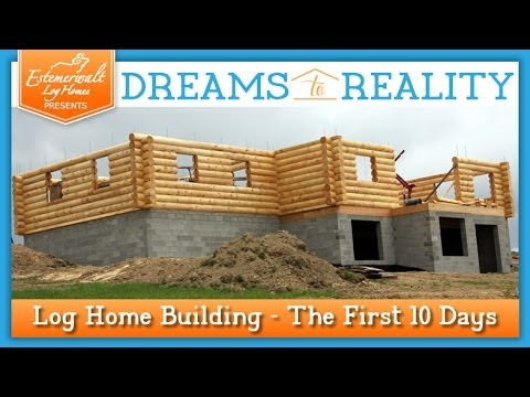 Log Home Building - The First 10 Days
