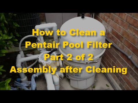 How to Clean Pentair Pool Filter Part 2 of 2