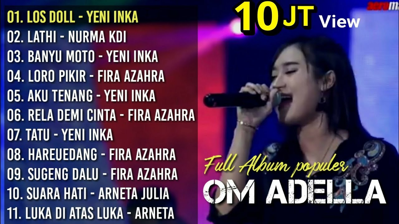 OM ADELLA Full Album 2020 Loss doll - Lathi Yeni Inka Fira Azahra