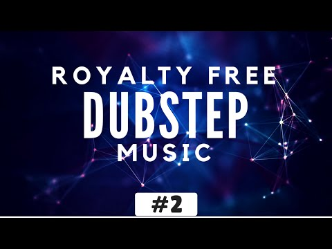 Royalty Free Dubstep Music [Dubstep Background Music For Videos Instrumental]