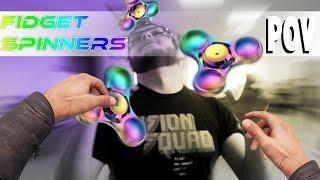 FIDGET SPINNER: POV!