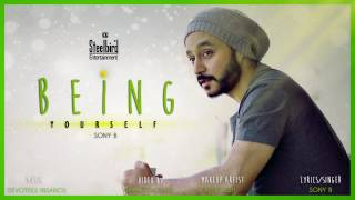 """"""" Being Yourself """" full video song  