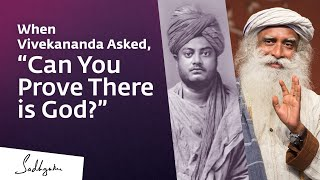"When Vivekananda Asked, ""Can You Prove There is God?"""