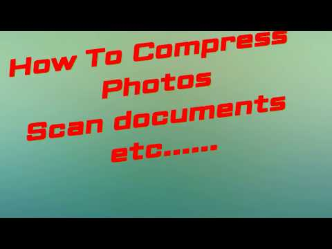How To Compress Photos,Scan Documents,files etc by My Research