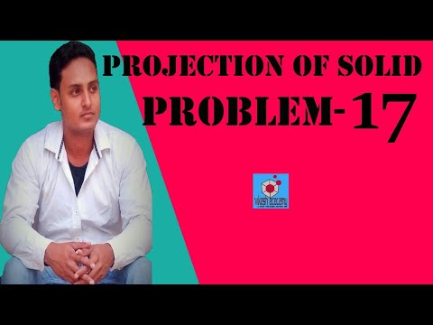 PROJECTION OF SOLID PROBLEM-17