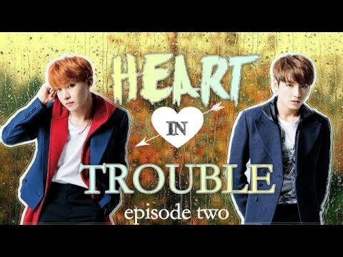 [BTS FF] Heart in Trouble Ch. 2 (Love Letter SS 2)