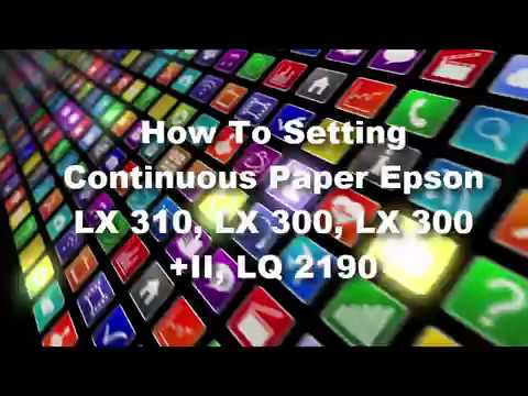 How To Setting Continuous Paper Epson LX 310, LX 300,  LQ 2190 In Windows