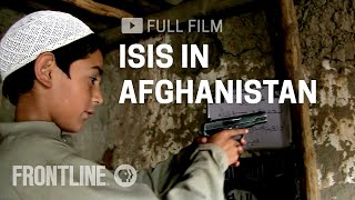 ISIS in Afghanistan (full film) | FRONTLINE