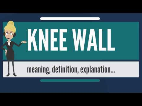 What is KNEE WALL? What does KNEE WALL mean? KNEE WALL meaning, definition & explanation