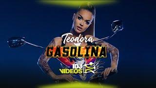 TEODORA - GASOLINA (OFFICIAL VIDEO)
