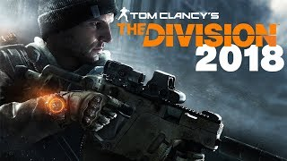 The Division in 2018   So Much Better Now   Revisited