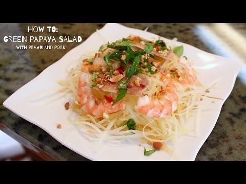 Green Papaya Salad with Prawn and Pork Recipe!