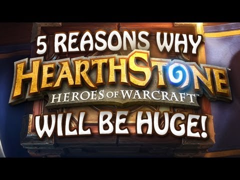 5 Reasons Why HearthStone Will Be a HUGE Success
